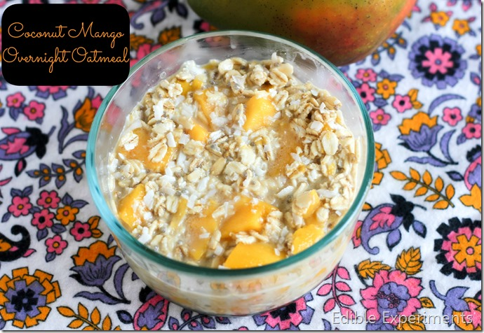 National Breakfast Month: Mango Coconut Overnight Oatmeal ...